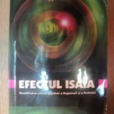 EFECTUL ISAIA . DECODIFICAREA STIINTEI PIERDUTE A RUGACIUNII SI A PROFETIEI de GREGG BRADEN , 2004