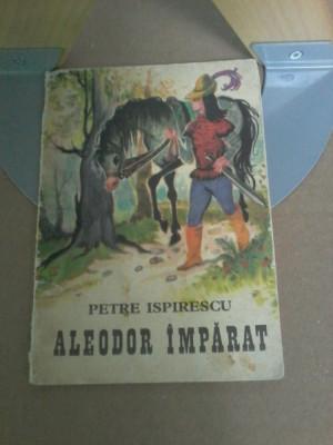 Petre Ispirescu - Aleodor imparat (desene de Coca Cretoiu Seinescu) foto