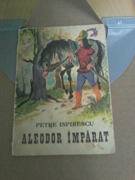 Petre Ispirescu - Aleodor imparat (desene de Coca Cretoiu Seinescu)