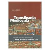 Transilvania Medievala Topografie cetatea Sibiu Bistrita Brasov Cluj 200 ill