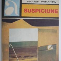Suspiciune – Teodoru Parapiru