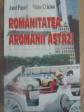 ROMANITATEA SI AROMANII ASTAZI - AUREL PAPARI, VICTOR CRACIUN