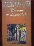 Gabriel Garcia Marquez - Un veac de singuratate