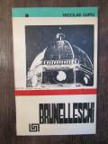 BRUNELLESCHI- NICOLAE LUPU