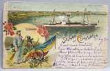 SALUTARI DIN CONSTANTA - VAPORUL REGELE CAROL I , MARINAR ROMAN , CARTE POSTALA ILUSTRATA , CROMOLITOGRAFIE , POLICROMA, CIRCULATA , DATATA 1900 , DO
