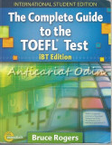 Cumpara ieftin The Complete Guide To The TOEFL Test - Bruce Rogers