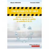 2700 de exercitii tip grila (limba romana - limba engleza) pentru admiterea in scolile de agenti de politie si subofiteri M.A.I., autor Petronela Colb