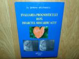 EVALUAREA PROGNOSTICULUI DUPA INFARCTUL MIOCARDIC ACUT -SERBAN BALANESCU