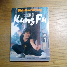 Scuola di KUNG FU - Volumul I - Shin Dae Woung - Mediterranee, 1989, 162 p., Nemira, 1992