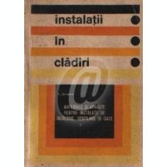 Instalatii in cladiri. Materiale si aparate pentru instalatii de incalzire, ventilare si gaze
