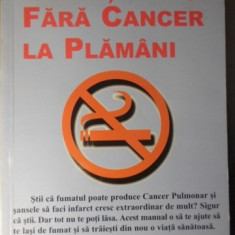 FARA TIGARI, FARA CANCER LA PLAMANI - NECUNOSCUT