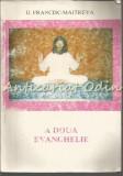 Cumpara ieftin A Doua Evanghelie - Ij. Francisc-Maitreya