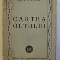 CARTEA OLTULUI de GEO BOGZA , 1945 , EDITIA I *
