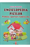 Enciclopedia picilor: Profesii, sporturi, familia - Silvia Ursache