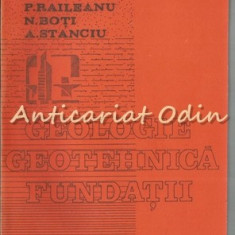 Geologie Geotehnica Fundatii - Paulica Raileanu - Tiraj: 400 Exemplare