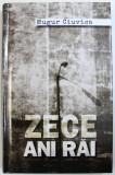 ZECE ANI RAI de MUGUR CIUVICA, 2015