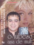 Caseta audio: Adrian Minune - O iubesc asa de mult ( originala, stare f. buna ), Casete audio