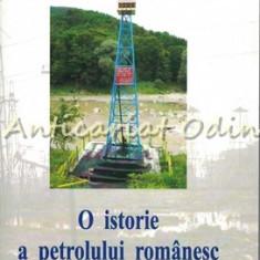O Istorie A Petrolului Romanesc - Gheorghe Buzatu
