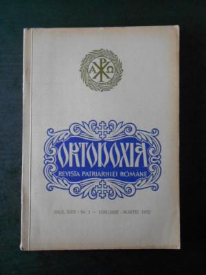 ORTODOXIA. REVISTA PATRIARHIEI ROMANE. ANUL XXIV, Nr. 1 IANUARIE - MARTIE, 1972 foto