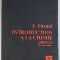 INTRODUCTION A LA CHIMIE - PREMIER CYCLE , PREMIER ANNEE par F. FAYARD , 1971
