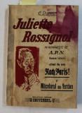 JULIETTE ROSSIGNOL / MACELARUL DE LA VERDUN de L. DUMUR , EDITIA I , COLEGAT DE DOUA CARTI * , 1926 , COPERTA CU PETE *