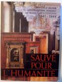 SAUVE POUR L ' HUMANITE , LE MUSEE DE L ' ERMITAGE PENDANT LE BLOCUS DE LENINGRAD 1941-1944 , 1985