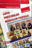 LISTA PRETURILOR MARCILOR POSTALE ROMANESTI - NOUA, EDITIE 2020 !!!!