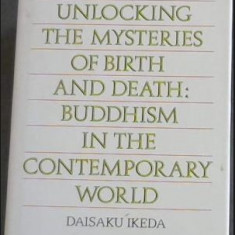 Unlocking the mysteries of birth and death : Buddhism... /​ Daisaku Ikeda