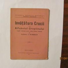 "GE - Arhim. I. SCRIBAN ""Invatatura Crucii sau Alfabetul Crestinului"" / 1925"
