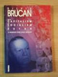 DE LA CAPITALISM LA SOCIALISM SI RETUR de SILVIU BRUCAN