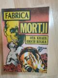 Fabrica morții Ota Kraus