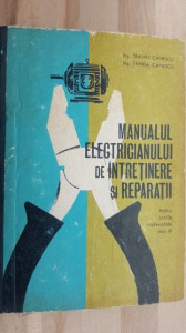 Manualul electricianului de intretinere si reparatii- Traian Canescu, Sanda Canescu