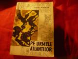 Aurel Dimboiu - Pe urmele Atlantilor Ed.1963 -Ed.Stiintifica , 336 pag +harta
