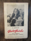 GRETA GARBO Vieața romanțată a celei mai mari vedete a ecranului - B. Jordan