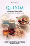 Quinoa. 50 de retete gustoase cu cea mai hranitoare dintre cereale | Penny Doyle