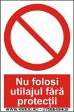 Indicator Nu folosi utilajul fara protectii - Semn Protectia Muncii