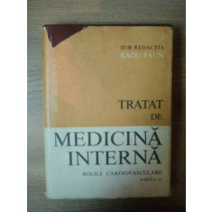 TRATAT DE MEDICINA INTERNA . BOLILE CARDIOVASCULARE PARTEA III de RADU PAUN , 1992