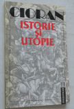 Cioran Istorie si utopie - 1992