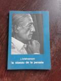 LE RESEAU DE LA PENSEE - J. KRISHNAMURTI (CARTE IN LIMBA FRANCEZA)