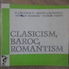 CLASICISM, BAROC, ROMANTISM - G. CALINESCU, M. CALINESCU, A. MARINO, T. VIANU
