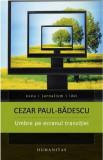 Umbre pe ecranul tranzitiei   Cezar Paul-Badescu, Humanitas
