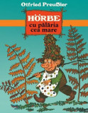 Horbe cu palaria cea mare/Otfried Preussler, Arthur