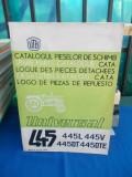 CATALOGUL PIESELOR DE SCHIMB * TRACTORUL UNIVERSAL 445 , 445 L , 445 DTE , 1973