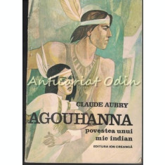 Agouhanna. Povestea Unui Mic Indian - Claude Aubry