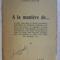A LA MANIERE DE ... ION PILLAT ... IONEL TEODOREANU , ETC... de VIRGIL HUZUM , 1926
