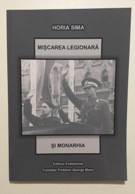 MISCAREA LEGIONARA SI MONARHIA - HORIA SIMA foto
