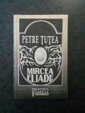 PETRE TUTEA - MIRCEA ELIADE. ESEU