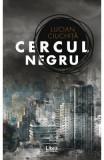Cercul negru - Lucian Ciuchita
