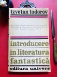 Tzvetan Todorov - INTRODUCERE IN LITERATURA FANTASTICA (Ed. Univers, 1973)