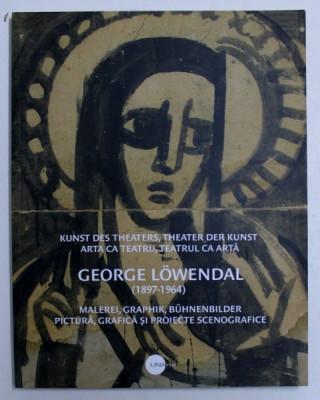 GEORGE LOWENDAL ( 1897 - 1964 ) arta ca teatru, pictura -   RUXANDRA DEMETRESCU foto
